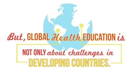 But Global Health Education is Not Only about Challenges in Developing Countries